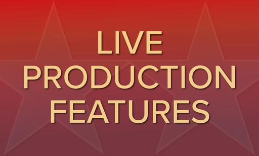 live production features