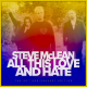 Steve McLean - All this love and hate